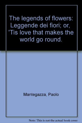 9780810340510: The legends of flowers: Leggende dei fiori; or,