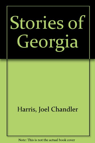 Stories of Georgia: Harris, Joel Chandler