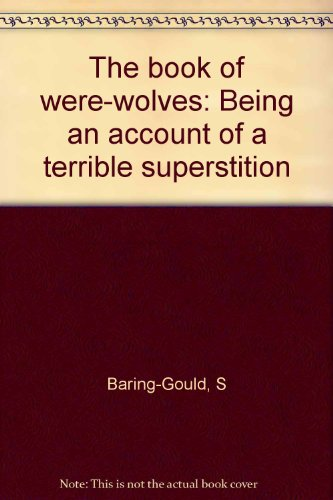 9780810342415: The book of were-wolves: Being an account of a terrible superstition