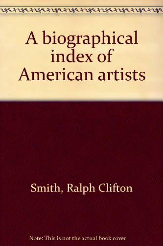 9780810342514: A biographical index of American artists