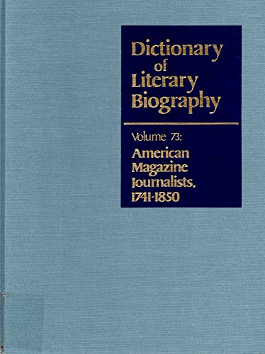 9780810345515: American Magazine Journalists, 1741-1850 (Dictionary of Literary Biography) Volume 73
