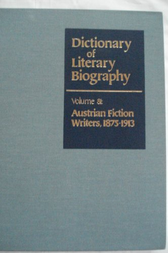 Austrian Fiction Writers, 1875-1913 (Dictionary of Literary Biography, Volume Eighty-One); DLB ...