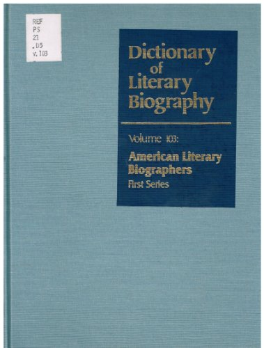 Dictionary of Literary Biography: American Literary Biographers - First Series v. 103: Ed.) Serafin...