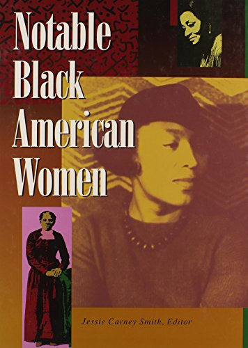 Notable Black American Women: Book I (Bk. 1): Editor-Jessie Carney Smith