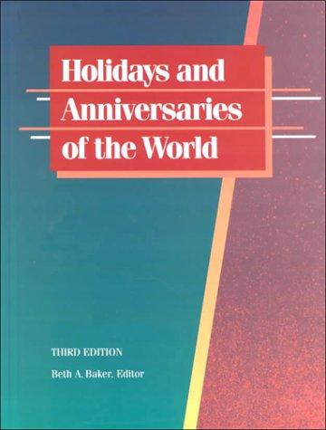 9780810354777: Holidays and Anniversaries of the World: A Comprehensive Catalogue Containing Detailed Information on Every Month and Day of the Year, With Coverage of More Than 26,000 Holidays, anniversarie