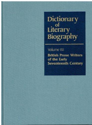 Dictionary of Literary Biography: Seventeenth-Century British Prose Writers Vol 151 (Hardback): ...