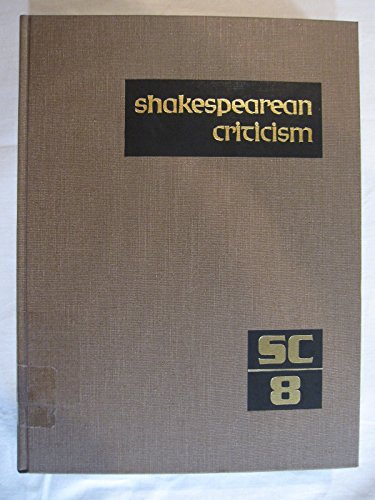 9780810361324: SC Volume 8 Shakespearean Criticism: Excerpts from the Criticism of William Shakespeare's Plays and Poetry, from the First Published Appraisals to Current Evalu (Shakespearean Criticism (Gale Res))