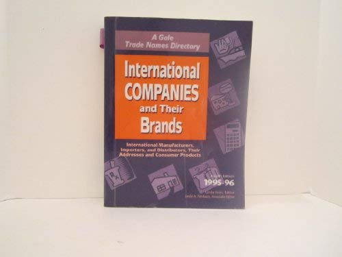 9780810369511: International Companies and Their Brands: International Manufacturers, Importers, and Distributors, Their Addresses and Consumer Products : 1995-96