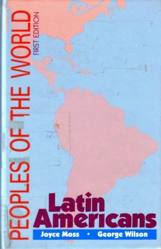 Peoples of the World: Latin Americans : Moss, Joyce, Wilson,