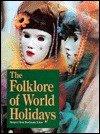 9780810375772: Folklore of World Holidays