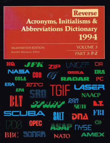 Reverse Acronyms, Initialisms, and Abbreviations Dictionary Volume: Mossman, Jennifer, Editor