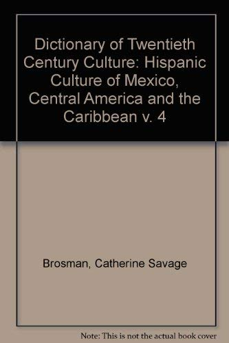 9780810384842: Dictionary of 20th Century Culture: Hispanic Culture of Mexico, Central America, and the Caribbean (Dictionary of Twentieth Century Culture)