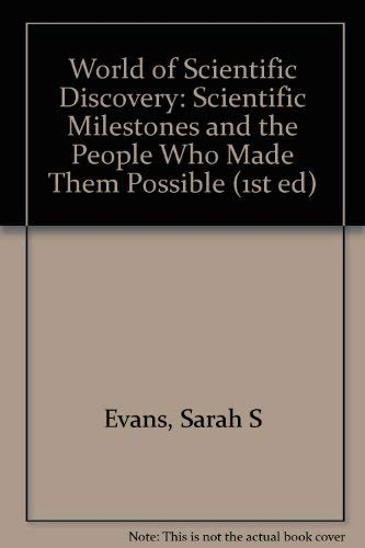World of Scientific Discoveries and Discoverers (1st: Sarah S. Evans;