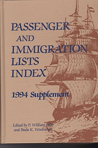 9780810385511: Passenger and Immigration Lists Index: A Guide to Published Records of More Than 2,283,000 Immigrants Who Came to the New World Between the Sixteent (PASSENGER AND IMMIGRATION LISTS INDEX SUPPLEMENT)