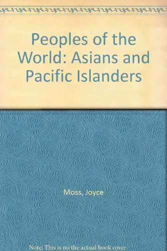 Peoples of the World: Asians and Pacific Islanders