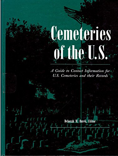 9780810392458: Cemeteries of the U.S.: A Guide to Contact Information for U.S. Cemeteries and Their Records