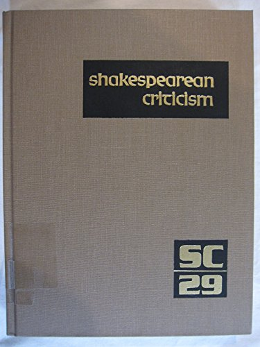 SC Volume 29 Shakespearean Criticism: Excerpts from the Criticism of William Shakespeare's ...