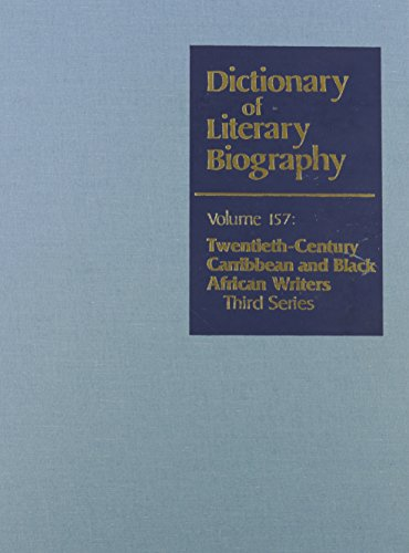 Dictionary of Literary Biography: Twentieth-Century Carribean and Black African Writers: Sander, ...