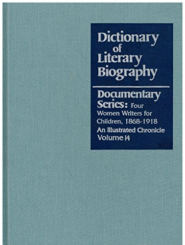 9780810393653: Dictionary of Literary Biography Documentary Series: Four Women Writers for Children, 1868-1918