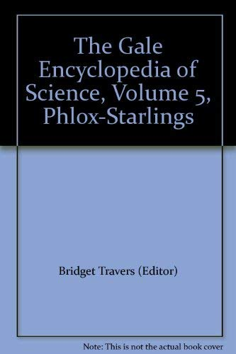 9780810398368: The Gale Encyclopedia of Science, Volume 5, Phlox-Starlings