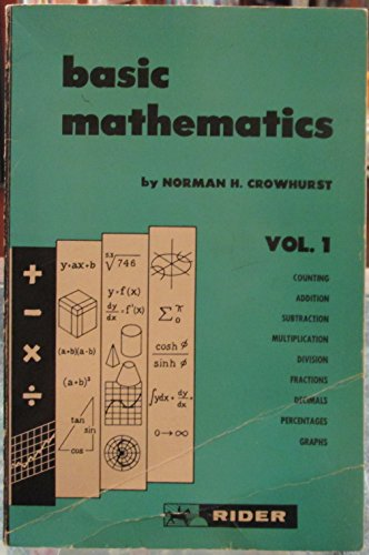 Basic Mathematics, Vol. 1: Norman H. Crowhurst