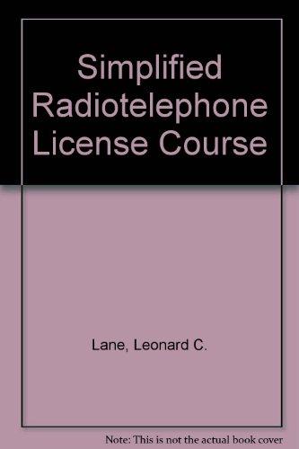 Simplified Radiotelephone License Course: Lane, Leonard C.