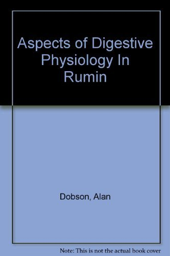 Aspects Of Digestive Physiology in Ruminants: Proceedings: Alan Dobson (Editor)
