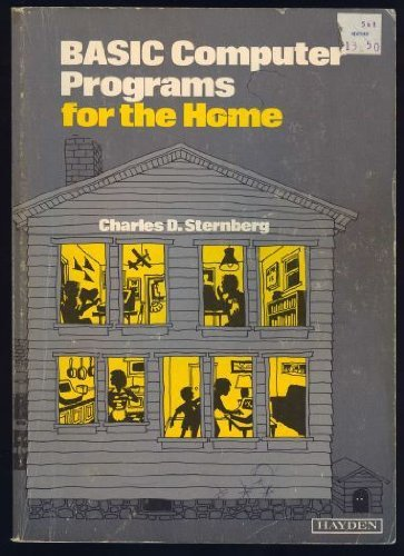 Basic Computer Programs for the Home: Charles D. Sternberg