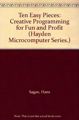 9780810451605: Ten Easy Pieces: Creative Programming for Fun and Profit (Hayden Microcomputer Series.)