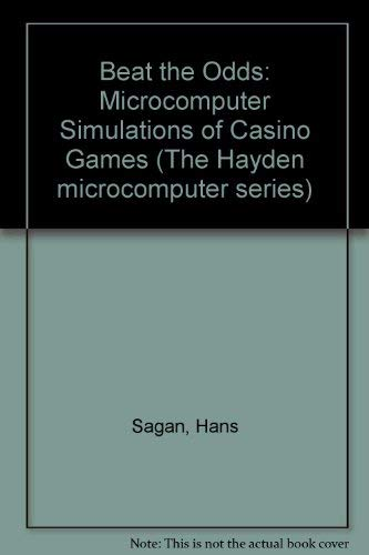 9780810451810: Beat the Odds: Microcomputer Simulations of Casino Games (The Hayden microcomputer series)