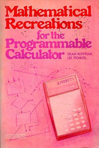 Mathematical recreations for the programmable calculator: Hoffman, Dean