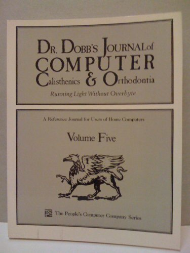 9780810454927: Dr. Dobb's Journal of Computer Calisthenics and Orthodontia, Vol. 5