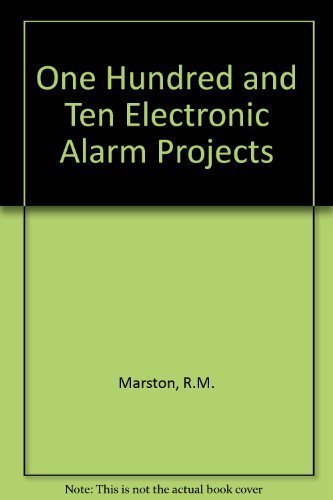 One Hundred and Ten Electronic Alarm Projects: Marston, R.M.