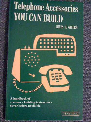 Telephone Accessories You Can Build: Gilder, Jules H.
