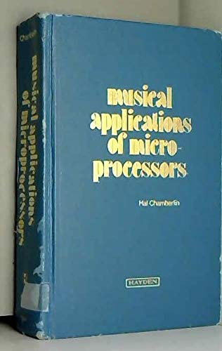 Musical Applications of Microprocessors (The Hayden microcomputer series): Hal Chamberlin