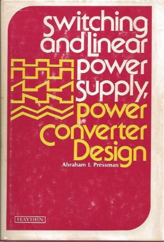 9780810458475: Switching and Linear Power Supply, Power Converter Design