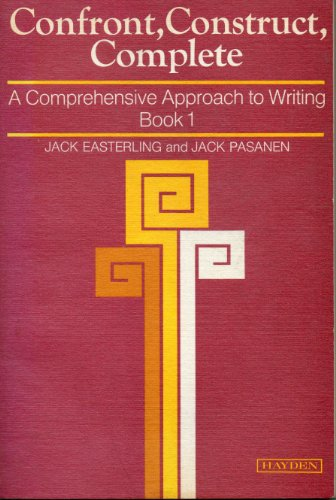 Confront, construct, complete: A comprehensive approach to writing (Hayden English language series)...