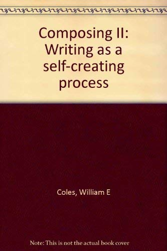 9780810461185: Composing II: Writing as a self-creating process