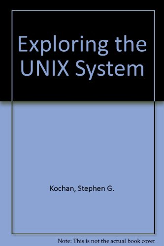 Exploring the UNIX System: Patrick H. Wood;