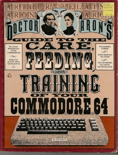 Dr. Aron's Guide to the care, feeding, and training of your Commodore 64 (0810464500) by Arthur Aron