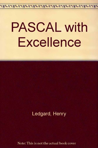 Pascal with excellence: Programming proverbs (081046490X) by Ledgard, Henry F