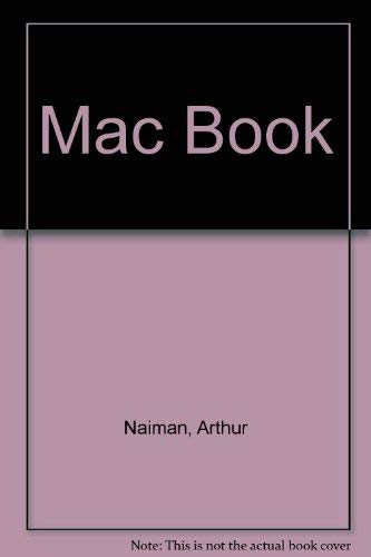 MacBook: The indispensable guide to Macintosh hardware and software (9780810465602) by Arthur Naiman