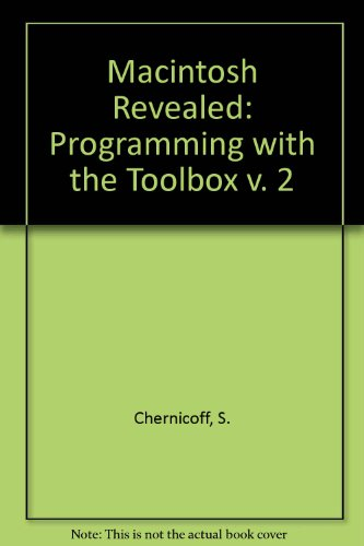 9780810465619: Macintosh Revealed: Programming with the Toolbox v. 2 (V. 1-2: Hayden Macintosh Library)