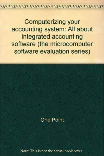Computerizing Your Accounting System (the microcomputer software evaluation series): n/a
