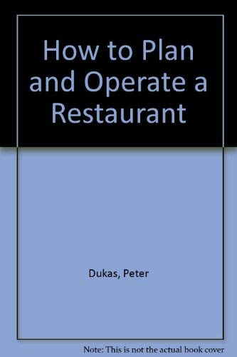 How to Plan and Operate a Restaurant (Ahrens series): Dukas, Peter