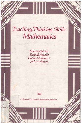 Teaching Thinking Skills : Mathematics: Marcia Heiman; Ronald