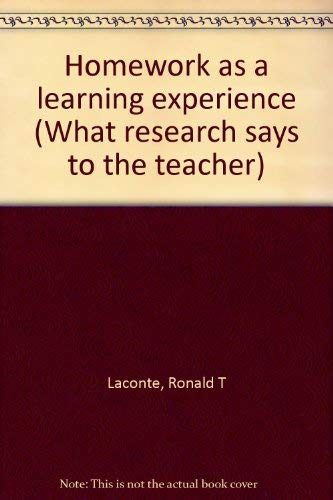Homework as a learning experience (What research: Ronald T Laconte