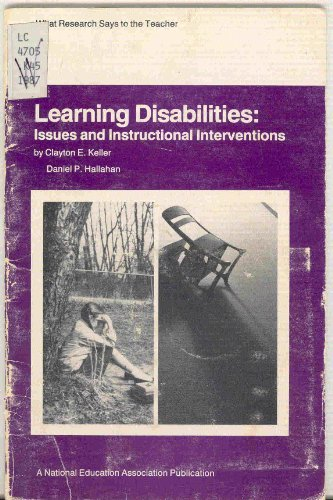 Learning Disabilities: Issues and Instructional Interventions (What research .: Keller; Daniel P. ...
