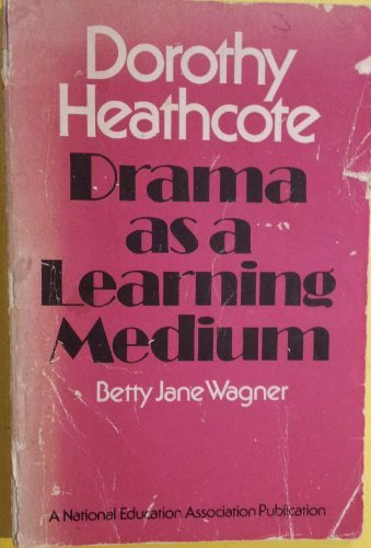 9780810613812: Dorothy Heathcote : Drama as a Learning Medium