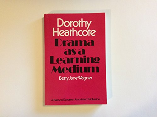 9780810613836: Dorothy Heathcote: Drama as a learning medium